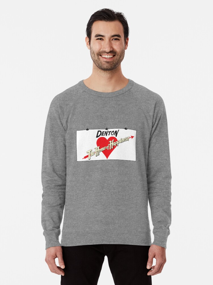 46f1248bce 'Denton - Home of Happiness' Lightweight Sweatshirt by ShawnHallDesign