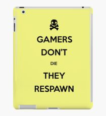 Gamers don't die they respawn iPad Case/Skin