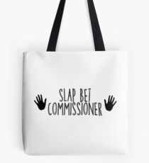 Slap bet text - black text Tote Bag