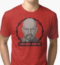 Breaking Bad Inspired - I Watched Jane Die - Walter White - Jesse Pinkman - Jane - Apology Girl Overdose Tri-blend T-Shirt