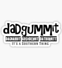 Dadgummit Southern Cuss Words Sticker