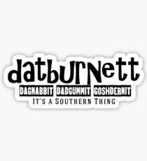 Datburnett Southern cuss words Sticker