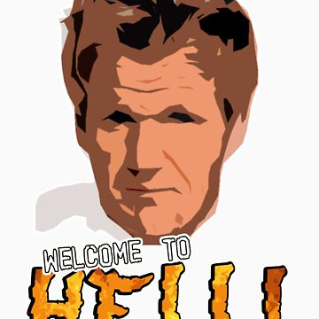 GORDON RAMSAY - WELCOME TO HELL! by tardisbabes