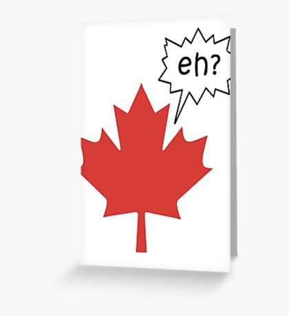 Funny Canadian eh T-Shirt Greeting Card