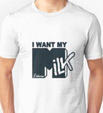 I Want My MILK T-Shirt
