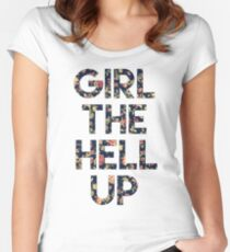 Girl The Hell Up Women's Fitted Scoop T-Shirt