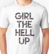 Girl The Hell Up Unisex T-Shirt
