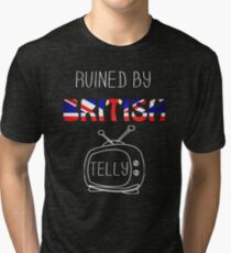 Ruined By British Telly /updated/ Tri-blend T-Shirt