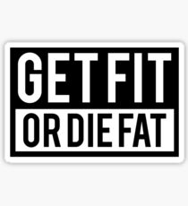 Get Fit or Die Fat Sticker