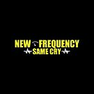 """""""New frequency, same cry."""" by WonderTwinC"""
