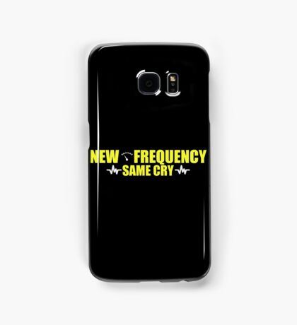 """""""New frequency, same cry."""" Samsung Galaxy Case/Skin"""