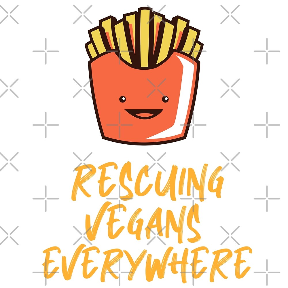 Rescuing Vegans Everywhere with Fries by Sweevy Swag