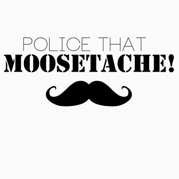 Police that Moostache!  by yourealivexo