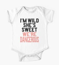 Im WIld She's Sweet We're Dangerous (1 of 2) Kids Clothes