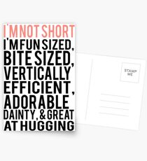 I'm Not Short Im Fun Sized Bite Sized Vertically Efficient Adorable Danty & Great At Hugging Postcards