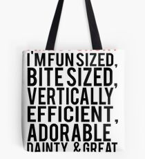 I'm Not Short Im Fun Sized Bite Sized Vertically Efficient Adorable Danty & Great At Hugging Tote Bag