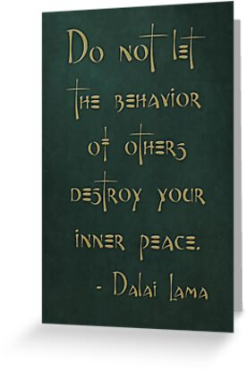 """""""Do not let the behavior of others destroy your inner peace."""" - Dalai Lama by Zero Dean"""
