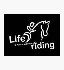 Riding v Life Photographic Print