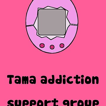 Tama Addiction Support Group - Pink by Rinkeii