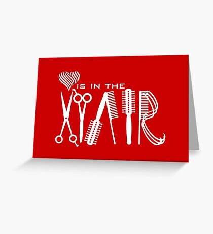 Love is in the Hair VRS2 Greeting Card