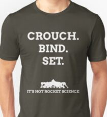 Crouch. Bind. Set. It's not rocket science. T-Shirt