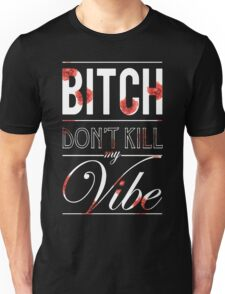 Bitch don't kill my vibe - White floral T-Shirt