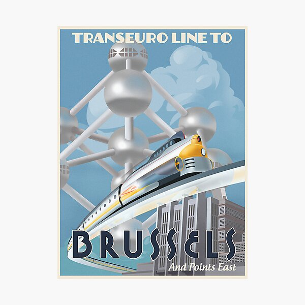 See Brussels and Europe by Rocket Train Photographic Print
