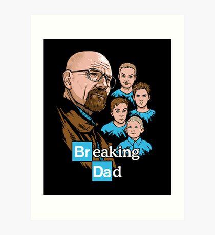 Breaking Dad Art Print