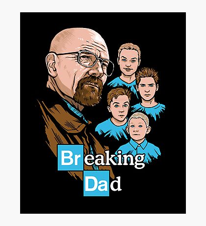 Breaking Dad Photographic Print
