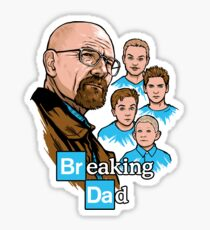 Breaking Dad Sticker