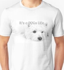 It's a Dog's Life T-shirt Unisex T-Shirt