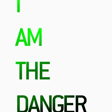 I am the Danger by champski