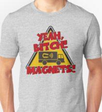 Breaking Bad Inspired - Yeah, Bitch! Magnets! - Jesse Pinkman Magnets - Magnet Truck - Walter White - Heisenberg Unisex T-Shirt