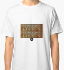 Stop Look Listen Classic T-Shirt