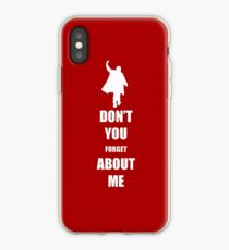 Don't You Forget About Me iPhone Case