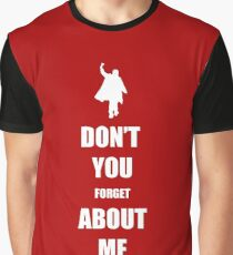 Don't You Forget About Me Graphic T-Shirt