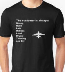 The Customer is Always... Unisex T-Shirt