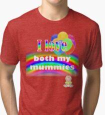 I love both my mummies: lesbian parenting Tri-blend T-Shirt