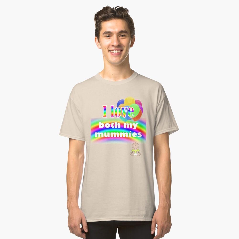 I love both my mummies: lesbian parenting Classic T-Shirt