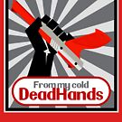 From my cold, dead hands! by D4N13L
