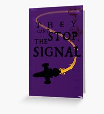 They Can't Stop the Signal Greeting Card