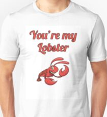 You'r My Lobster! Unisex T-Shirt