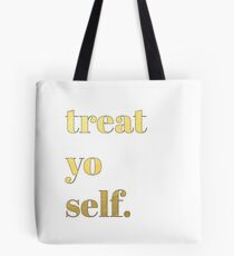 Treat Yo Self. Tote Bag