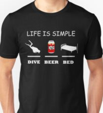 Life Is Simple Dive Beer Bed White T-Shirt