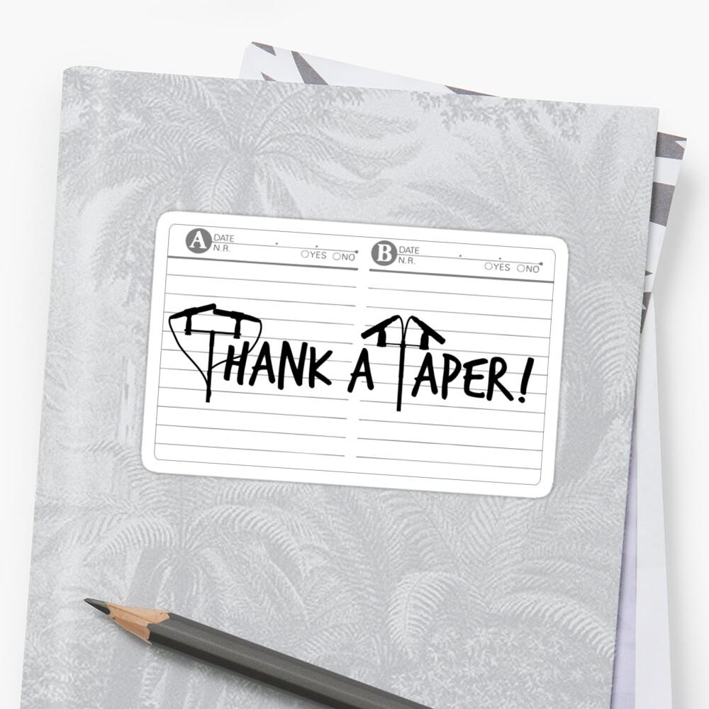 Thank a Taper! by schvice