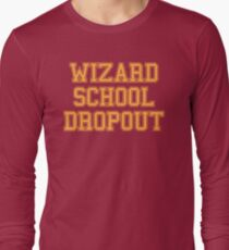 Wizard School Dropout Long Sleeve T-Shirt