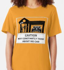 May constantly think about his car Slim Fit T-Shirt
