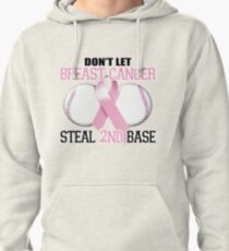 Don't Let Breast Cancer Steal 2nd Base Pullover Hoodie