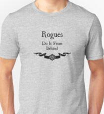 Camiseta unisex Los pícaros lo hacen desde atrás.