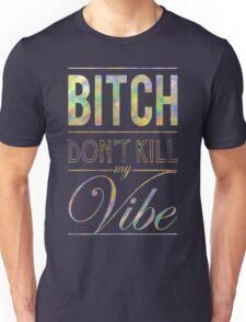 Bitch don't kill my vibe - JEWEL T-Shirt